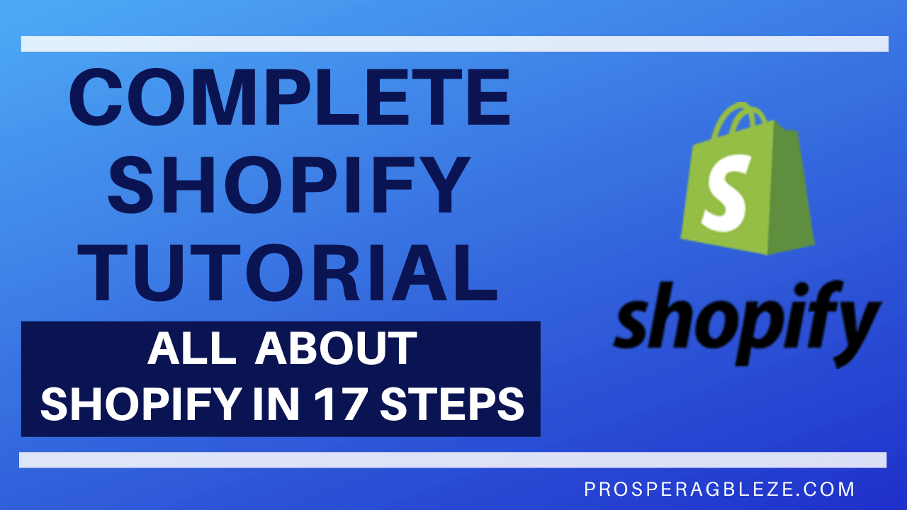 COMPLETE SHOPIFY TUTORIAL HOW TO CREATE A SHOPIFY STORE