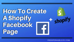 How To Create A Shopify Facebook Page For Running Facebook Ads
