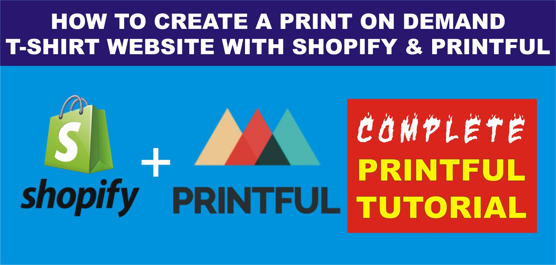 How to Create a Print-On-Demand Website with Shopify and Printful Complete Printful Tutorial
